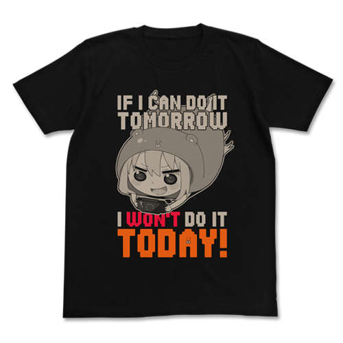 I Won't Do It Today T-shirt Black